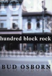 Bud Osborn: Hundred Block Rock