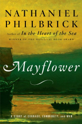 Nathaniel Philbrick: Mayflower: A Story of Courage, Community, and War