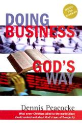 Dennis Peacocke: Doing Business God's Way