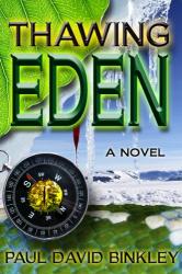 Paul David Binkley: Thawing Eden (Kindle)