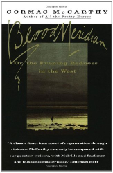 Cormac McCarthy: Blood Meridian: Or the Evening Redness in the West (Kindle)