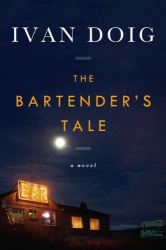 Ivan Doig: The Bartender's Tale
