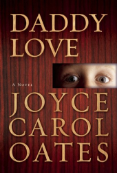 Joyce Carol Oates: Daddy Love