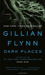 Gillian Flynn: Dark Places: A Novel