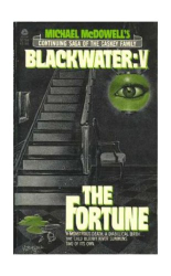 Michael McDowell: Michael McDowell's Blackwater V: The Fortune