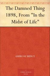 Ambrose Bierce: The Damned Thing