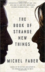 Michel Faber: The Book of Strange New Things: A Novel