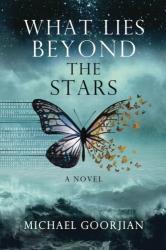Michael Goorjian: What Lies Beyond the Stars