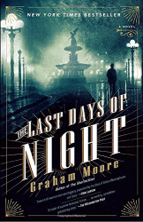 Graham Moore: The Last Days of Night: A Novel