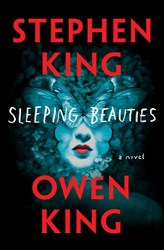 Stephen King and Owen King: Sleeping Beauties: A Novel