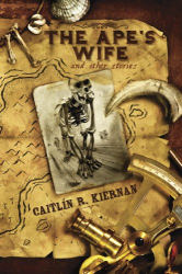 Caitlín R. Kiernan: The Ape's Wife and Other Stories