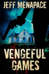 Jeff Menapace: Vengeful Games (Bad Games 2)