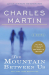 Charles Martin: The Mountain Between Us: A Novel