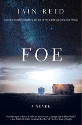 Iain Reid: Foe: A Novel
