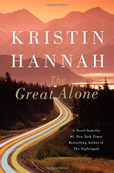 Kristin Hannah: The Great Alone: A Novel