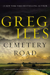 Greg Iles: Cemetery Road: A Novel