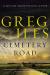 Greg Iles: Cemetery Road: A Novel