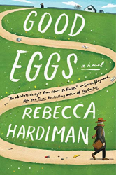 Hardiman, Rebecca: Good Eggs: A Novel