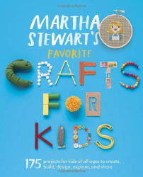 Martha Stewart Living (COR): Martha Stewart's Favorite Crafts for Kids: 175 Projects for Kids of All Ages to Create, Build, Design, Explore, and Share
