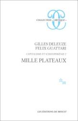 Gilles Deleuze: Capitalisme et Schizophrénie, tome 2 : Mille Plateaux