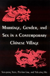 Peilin Luo: Marriage, Gender, and Sex in a Contemporary Chinese Village (Studies on Contemporary China)