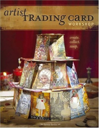 Bernie Berlin: Artist Trading Cards Workshop: Create, Collect, Swap
