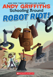 Andy Griffiths: Robot Riot! (Schooling Around!)