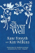 Kate Forsyth: The Silver Well