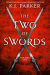 K. J. Parker: The Two of Swords: Volume One