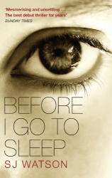 S J Watson: Before I Go To Sleep