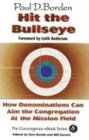 Paul D. Borden: Hit the Bullseye: How Denominations Can Aim Congregations at the Mission Field (Convergence Series.)
