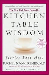 Rachel Naomi Remen: Kitchen Table Wisdom 10th Anniversary