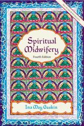 Ina May Gaskin: Spiritual Midwifery
