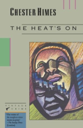 Chester Himes: THE HEAT'S ON