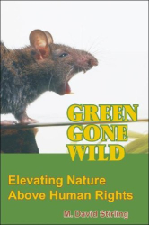 M. David Stirling: Green Gone Wild: Elevating Nature Above Human Rights