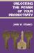 John W. Stanko: Unlocking The Power Of Your Productivity