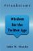 John W Stanko: #stankoisms: Wisdom For The Twitter Age