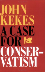 John Kekes: A Case for Conservatism