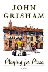 John Grisham: Playing For Pizza: A Novel