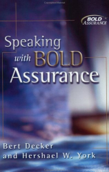 Bert Decker: Speaking With Bold Assurance: How to Become a Persuasive Communicator