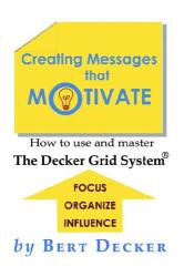 Bert Decker: Creating Messages That Motivate