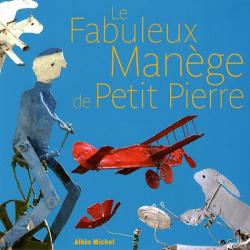 Suzanne Lebeau: Le Fabuleux Manège de Petit Pierre : La Fabuloserie