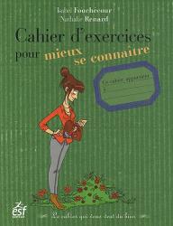 Nathalie Renard & Isabel Fouchécour: Cahier d'exercices pour mieux se connaître ESF Editeur