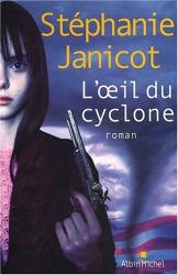 Stéphanie Janicot: L'Oeil du cyclone