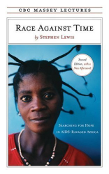 Stephen Lewis: Race Against Time: Searching for Hope in AIDS-Ravaged Africa