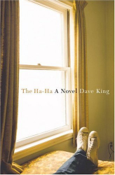Dave King: The Ha-Ha : A Novel