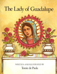 Tomie De Paola: The Lady of Guadalupe