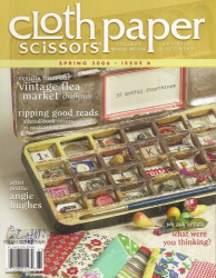 : Cloth Paper Scissors Spring 2006, Issue 6
