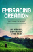 John Mark Hicks, Bobby Valentine, Mark Wilson: Embracing Creation: God's Forgotten Mission