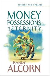 Randy Alcorn: Money, Possessions, and Eternity